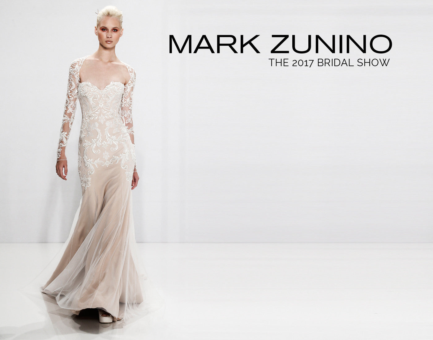 THE 2017 MARK ZUNINO BRIDAL SHOW