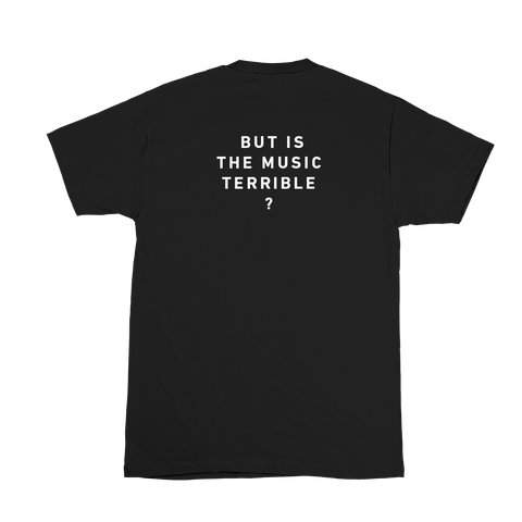 But Is It Terrible T-shirt (Black)