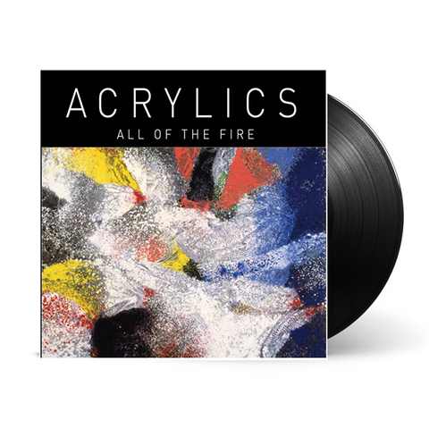 Acrylics 'All Of The Fire'