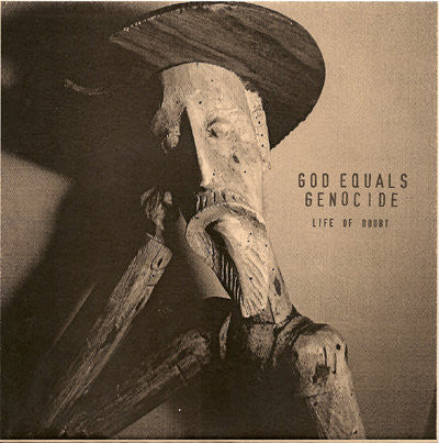 God Equals Genocide, Life of Doubt 7""