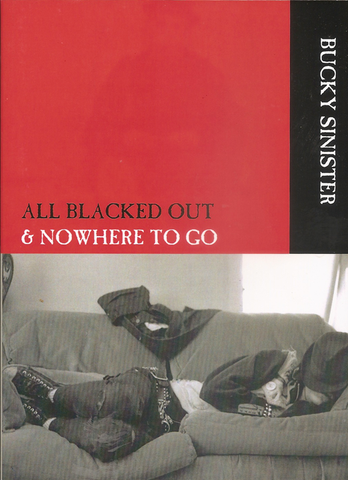 All Blacked Out & No Where To Go, by Bucky Sinister