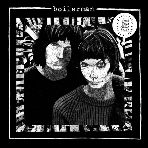 Boilerman, Feels Ways About Stuff LP