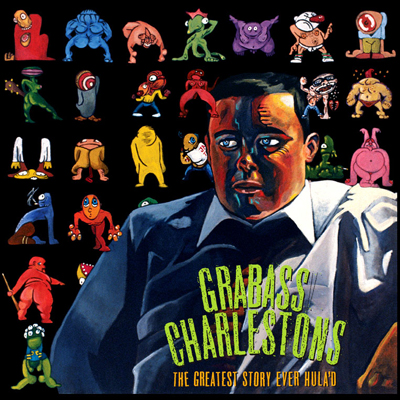 Grabass Charlestons, The Greatest Story Ever Hula'd LP