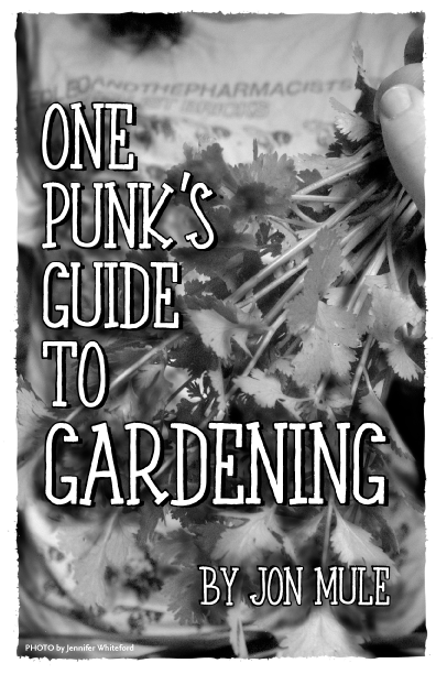 One Punk's Guide to Gardening, by Jon Mule