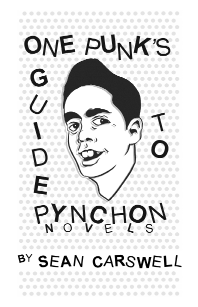 One Punk's Guide to Pynchon Novels By Sean Carswell