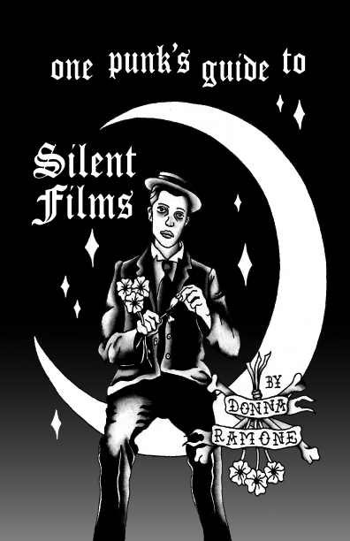 One Punk's Guide to Silent Films, by Donna Ramone