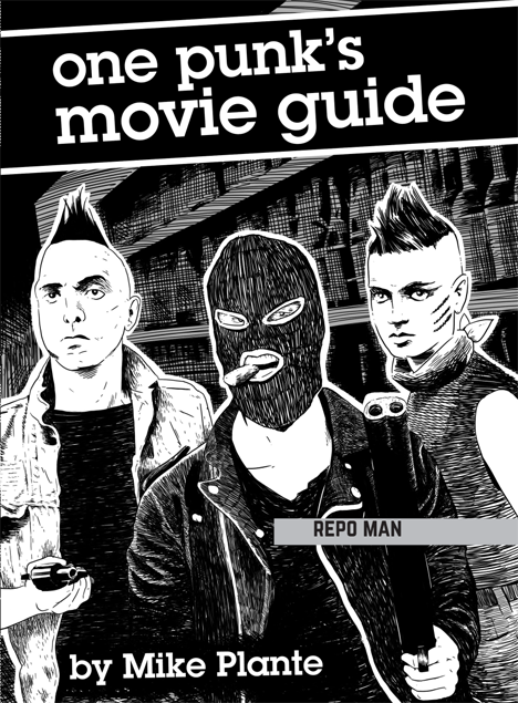 One Punk's Movie Guide by Mike Plante