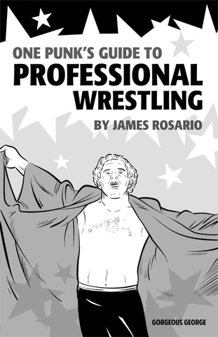 One Punk's Guide to Professional Wrestling