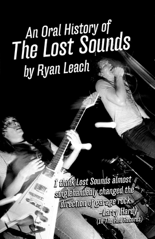 An Oral History of The Lost Sounds by Ryan Leach