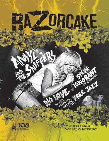 Razorcake 108, featuring Amyl And The Sniffers, Steve Ignorant of Crass, No Love, and One Punk's Guide to Free Jazz
