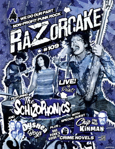 Razorcake 109, featuring The Schizophonics, Chip Kinman (The Dils), Dysnea Boys, and One Punk's Guide to Crime Novels