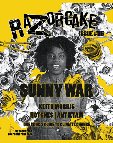 Razorcake 115, featuring Sunny War, Keith Morris, Notches, Antietam, and One Punk's Guide to Climate Change.