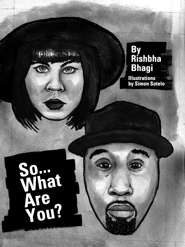 So...What Are You? by Rishbha Bhagi