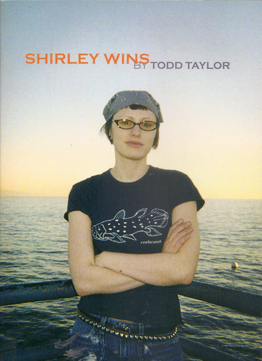 Shirley Wins, by Todd Taylor