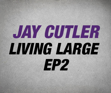 Train Large | Jay Cutler Living Large | Mass-Building Workouts, Training Tips, Nutrition Plan | Ep 2