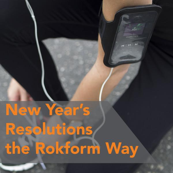 New Year's Resolutions the Rokform Way