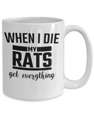 When I Die My Rats Get Everything Mug