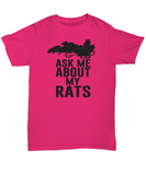 Ask me about my rats Shirt
