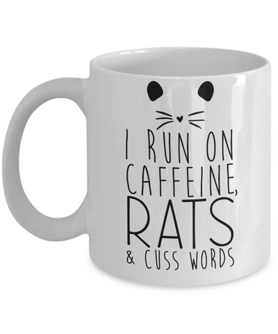 I Run On Caffeine and Rats - Mug