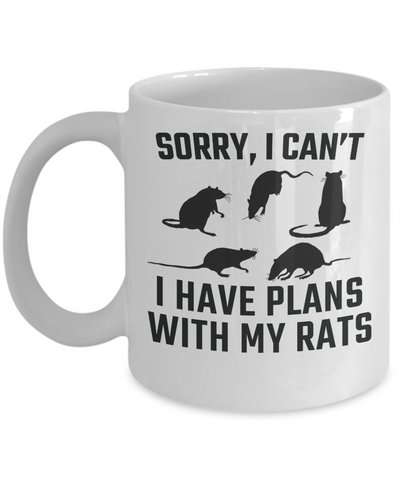 Sorry, I can't I have plans with my rats Mug
