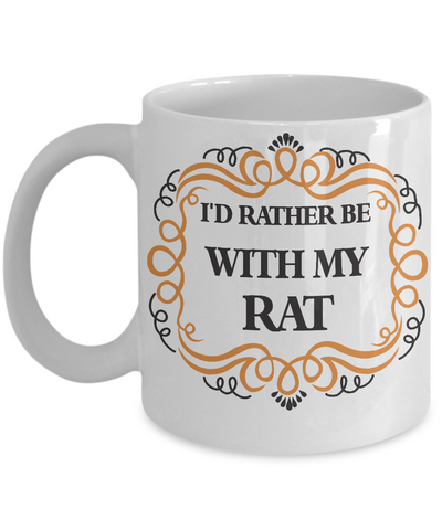 I'd rather be with my rat Mug