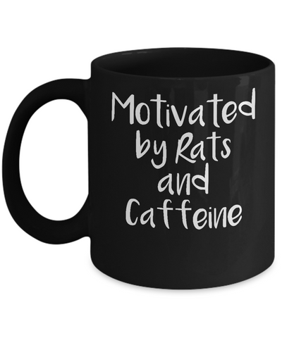 Motivated By Rats And Caffeine Mug