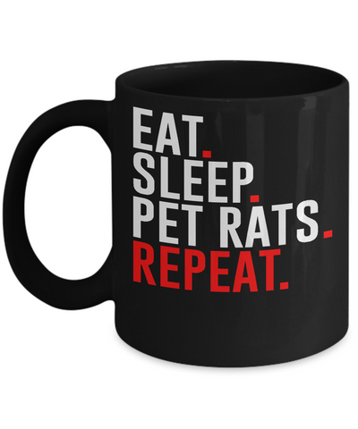 Eat Sleep Pet Rats Repeat Mug