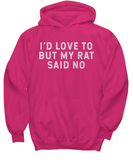 Limited Edition - My Rat Said NO Shirt