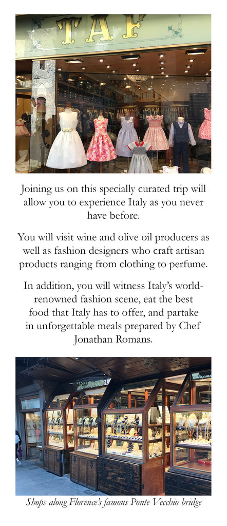 Visit wine and Olive growers producers, visit designers in the Italian world renowned fashion scene