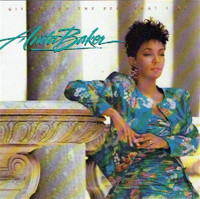 "ANITA BAKER "" Giving You the Best That I Got """