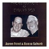 Aaron Foret & Duane Schurb - Two Generations of Swamp Pop