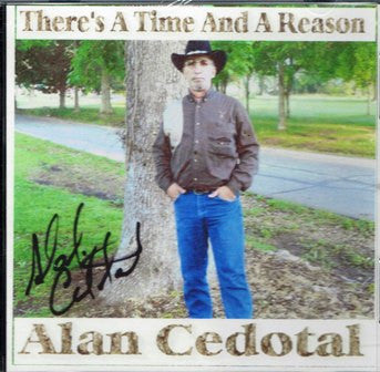 Alan Cedotal - there's A Time and A Reason
