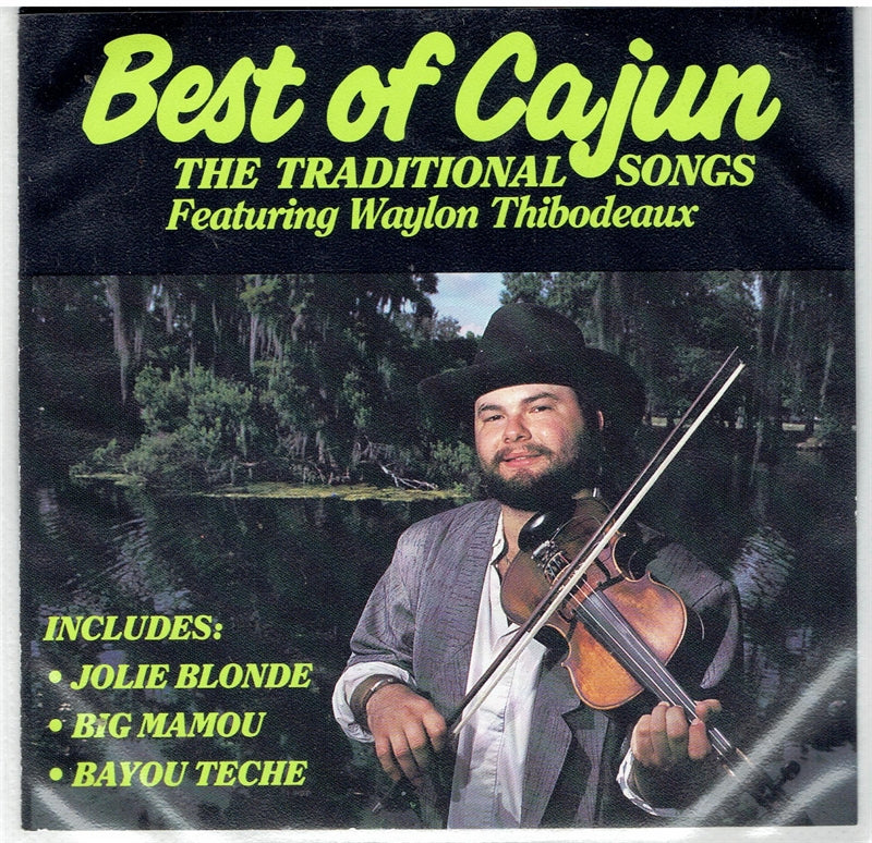 BEST OF CAJUN - Traditional Songs featuring Waylon Thibodeaux