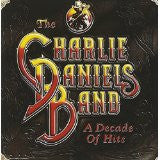 CHARLIE DANIELS BAND - A Decade of Hits