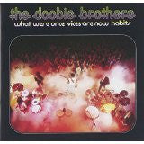 DOOBIE BROTHERS,The: What were once vices are now habits
