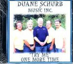 Duane Schurb: Try Me one more time