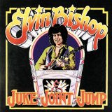 ELVIN BISHOP : Juke Joint Jump