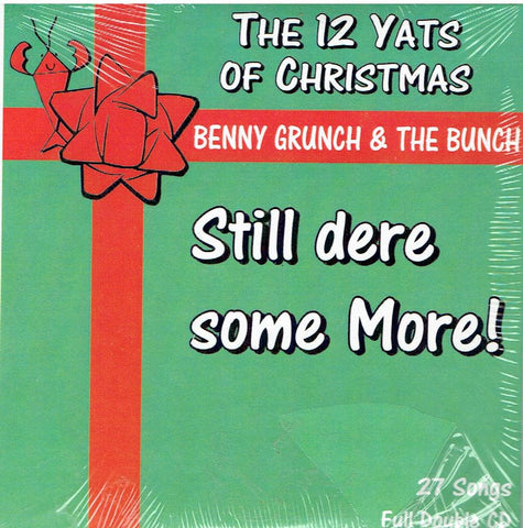 BENNY GRUNCH -The 12 Yats of Christmas Still dere some More