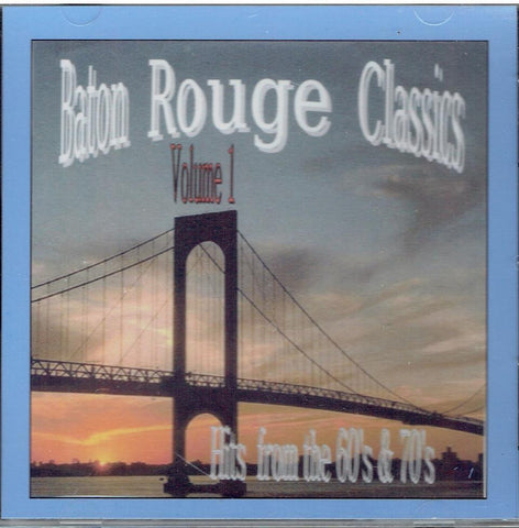 Baton Rouge Classics - Hits from the 60's & 70's