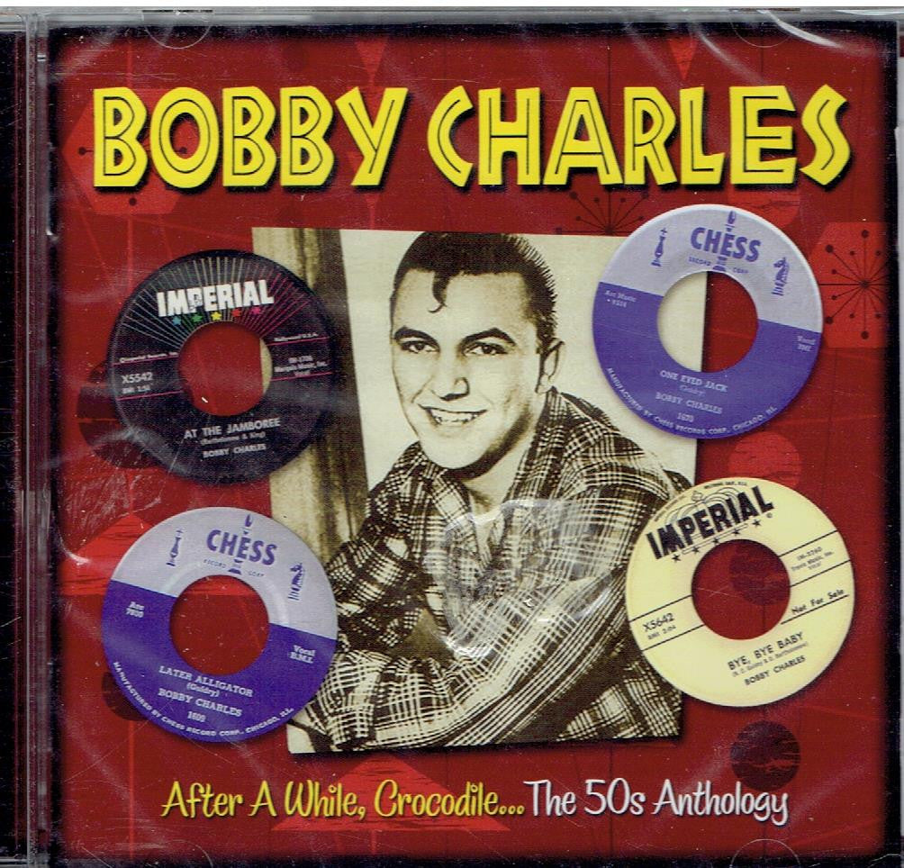 Bobby Charles..After A While Crocodile..The 50s Anthology