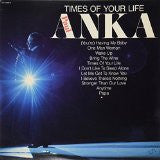 PAUL ANKA : Times of Your Life