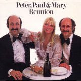 PETER, PAUL & MARY: Reunion