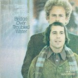 Simon and Garfunkel : Bridge Over Troubled Waters
