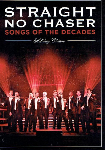 "Songs of the Decade ""Straight No Chaser"" Holiday Edition"