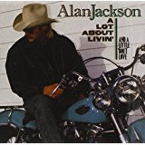 "Alan Jackson "" A Lot About Living"""