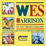 WES HARRISON: You won't believe your ears