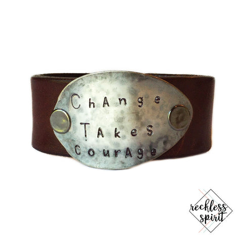 Change Takes Courage Leather Cuff Bracelet