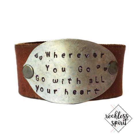 Wherever You Go, Go With All Your Heart Leather Cuff Bracelet