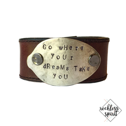 Go Where Your Dreams Take You Leather Cuff Bracelet