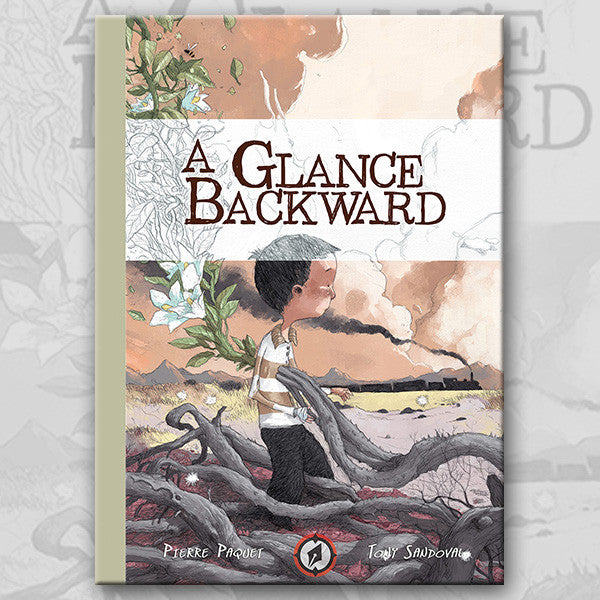 A GLANCE BACKWARD, by Pierre Paquet and Tony Sandoval
